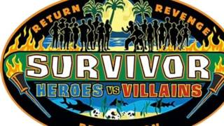 Survivor: Heroes vs. Villains (Season 20) Theme Song