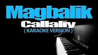 MAGBALIK - Callalily (KARAOKE VERSION)