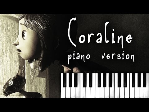 Coraline (Piano Version) End Credits Song