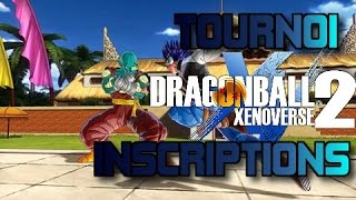 Dragon ball xenoverse 2 inscription au tounoi
