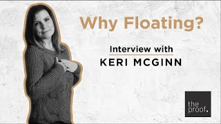 Why Floating? | Interview with Keri McGinn