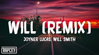 Joyner Lucas & Will Smith - Will Remix (Lyrics)
