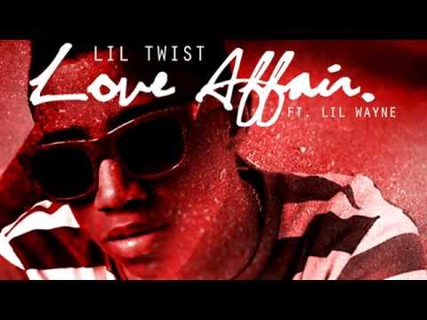 Lil Twist - Love Affair ft. Lil Wayne