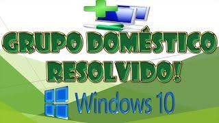 Criando e Solucionando Problemas de Grupo Doméstico no Windows 10!