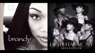 The Boy Is Worth It - Brandy & Monica vs. Fifth Harmony (Mashup)