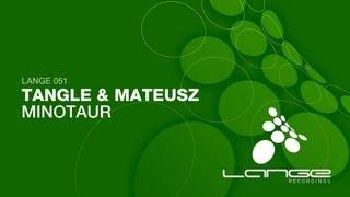 Tangle & Mateusz - Minotaur (Original Mix)