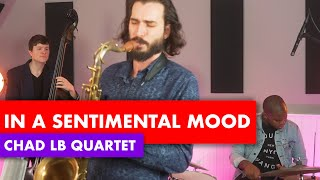 Chad LB - In A Sentimental Mood (Duke Ellington)