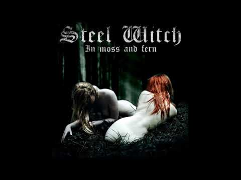 Steel Witch - In Moss And Fern (2019)