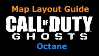"Call of Duty: Ghosts - Map Layout Guide | ""Octane"""