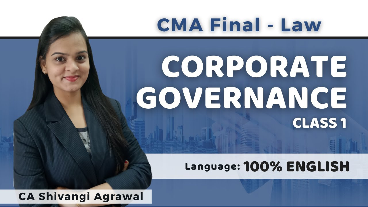 CMA Final Corporate Governance Class 1 | In English | Paper 13 Corporate Laws & Compliance