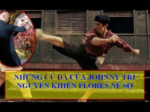 Những CÚ ĐÁ Của Johnny Trí Nguyễn Khiến Flores Nể Sợ