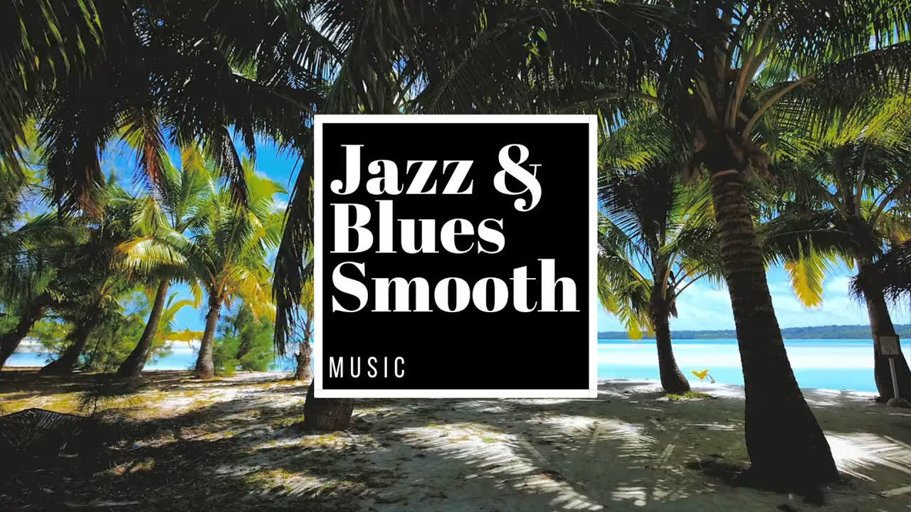 Smooth Jazz Blues • Jazz Blues •  Relax Background Chill Out Music • Instrumental Music for Relaxing