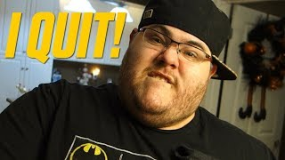 A VERY IMPORTANT MESSAGE (I QUIT!)