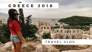 GREECE 2018 TRAVEL VLOG