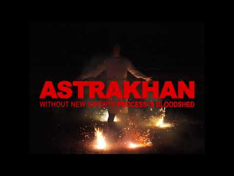 Astrakhan - Without New Growth Process is Bloodshed - Album Teaser
