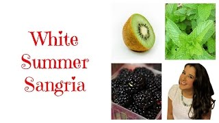 White Summer Sangria: With Kiwi And Blackberry - First Video | Cait Straight Up