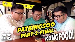 KUNGFOOD #11 Patbingsoo Part-02 (Alam Sutera)