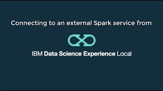 Video thumbnail for Connecting to an external Spark service from IBM DSX Local