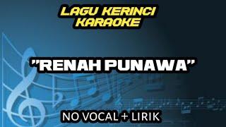 "Gambar cover Lagu kerinci karaoke ""RENAH PUNAWA"" (NO VOCAL+LIRIK)"