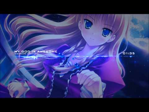 Christian Nightcore - My God Is Awesome