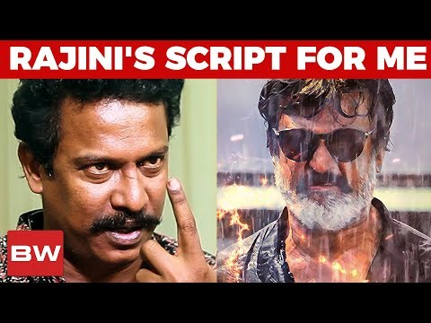 Rajinikanth sir asked me to act in his Script - Samuthrakani Reveals! | Kaala