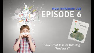 Books that inspire thinking E06 - Frederick - Philosophy for children
