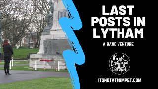 Last Posts in Lytham  | A Bandventure |  It's Not a Trumpet