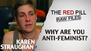 Why Are You Anti-Feminist? | Karen Straughan #RPRF