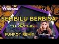 Sembilu Berbisa Funkot Remix Dj Aycha  Mp3 - Mp4 Download