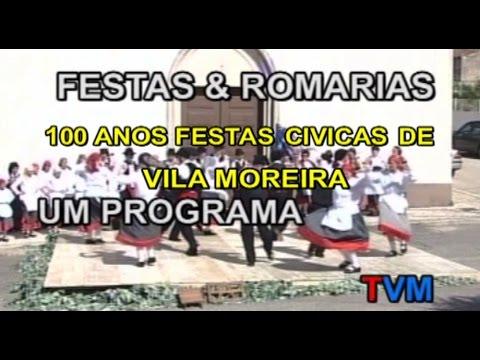 100 ANOS FESTAS CÍVICAS DE VILA MOREIRA - 2016