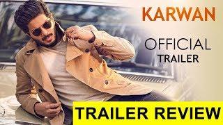 ദുൽകർ സൽമാൻ്റെ ആദ്യ ബോളിവുഡ് ചിത്രം ക്കർവാൻ ട്രൈലെർ റിവ്യൂ കേൾക്കാം .  | Karwan Movie Trailer Review