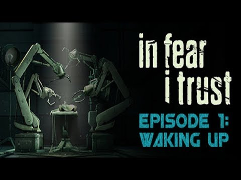 Experiments Gone Wrong! In Fear I Trust (Part 1) |