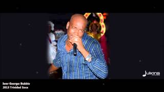 New Iwer George : BUBBLE [2013 Trinidad Soca]