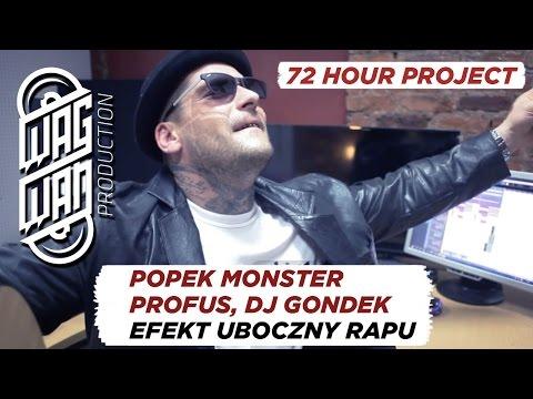 72 HOURS BONUS - POPEK MONSTER - EFEKT UBOCZNY RAPU (PROFUS BEAT, DJ GONDEK SCRATCH, POPEK GUITAR)