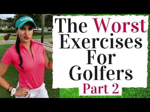 The Worst Fitness Exercises For Golf  - Part 2