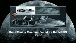 Huge Mining Machine Found on the MOON (Part 2) - ArtAlienTV (R)