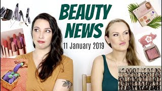 BEAUTY NEWS - New Releases & Updates | 11 JANUARY 2019