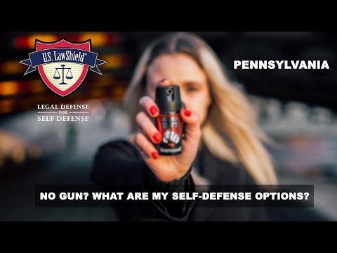 No gun? What are my self-defense options? PENNSYLVANIA