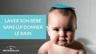 Laver son bébé sans lui donner le bain - La Maison des maternelles #LMDM