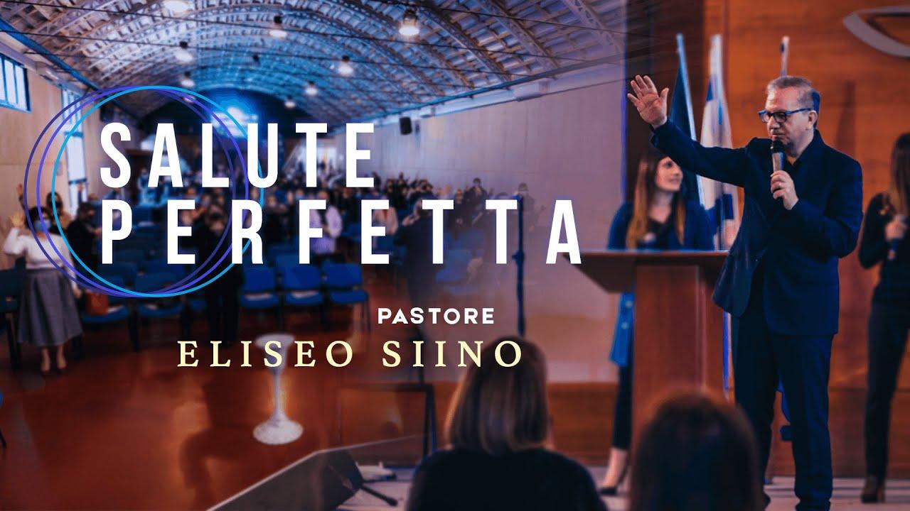 Salute Perfetta | Pastore Eliseo Siino | 14/03/2021