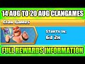 UPCOMING 14AUG - 20AUG CLAN GAMES REWARDS INFORMATION I CLASH OF CLANS 2018