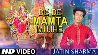 De De Mamta Mujhe Devi Bhajan, JATIN SHARMA(Student of T Series Stage Works Academy) I HD Song