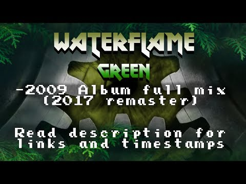 Waterflame - Green (2009) [Remastered full original album mix]