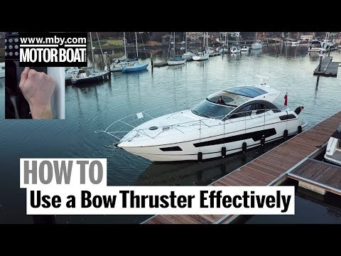 How To: Use a Bow Thruster Effectively | Motor Boat & Yachting