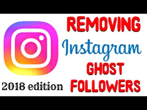 How To Get Rid of Ghost Followers (2018)
