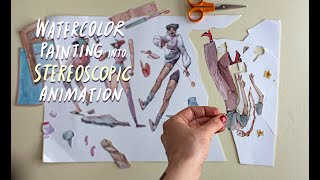 Watercolor painting meets stereoscopic animation!