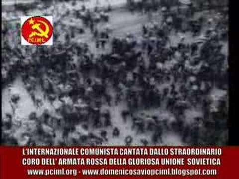 L'INTERNAZIONALE COMUNISTA CANTATA DALL'ARMATA ROSSA - PCIML