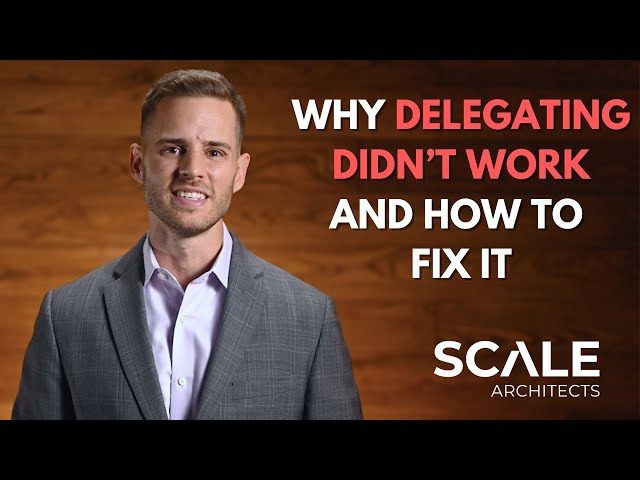 Why delegating didn't work and how to fix it