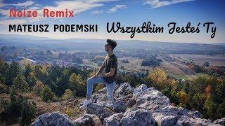 Mateusz Podemski - Wszystkim Jesteś Ty (Noize Remix) Disco Polo 2019