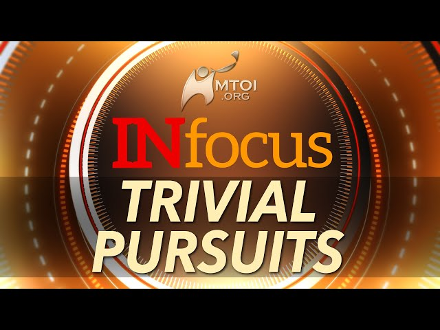 INFOCUS: Trivial Pursuits